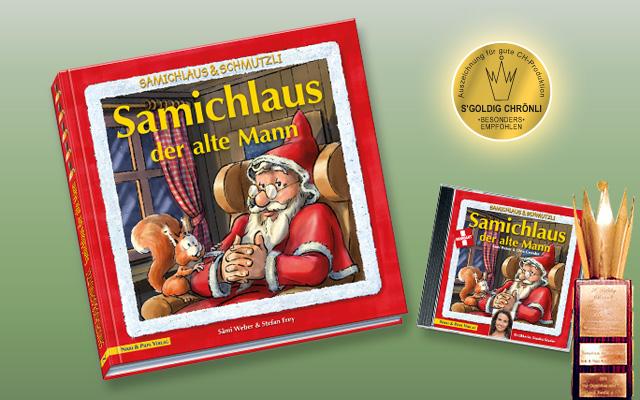 Buch und CD«Samichlaus der alte Mann»von Sämi Weber; ausgezeichnet mit dem «goldige Chröndli 2015»
